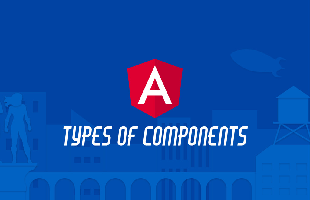 TYPES OF COMPONENTS