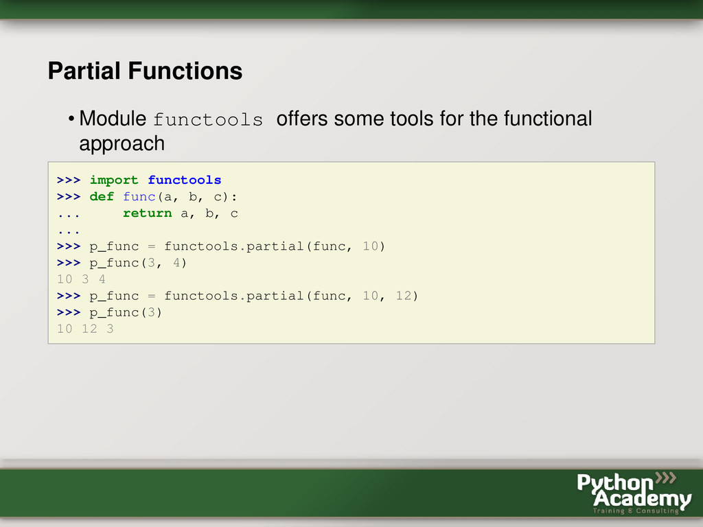 Partial Functions • Module functools offers som...