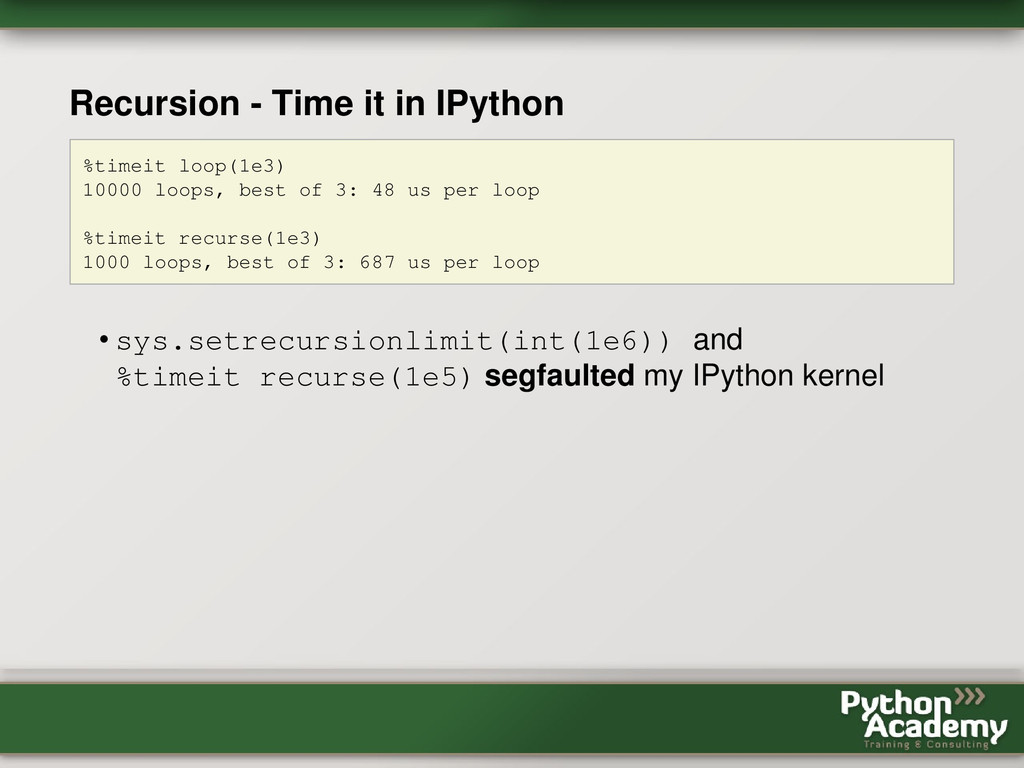 Recursion - Time it in IPython %timeit loop(1e3...