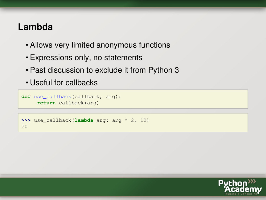 Lambda • Allows very limited anonymous function...