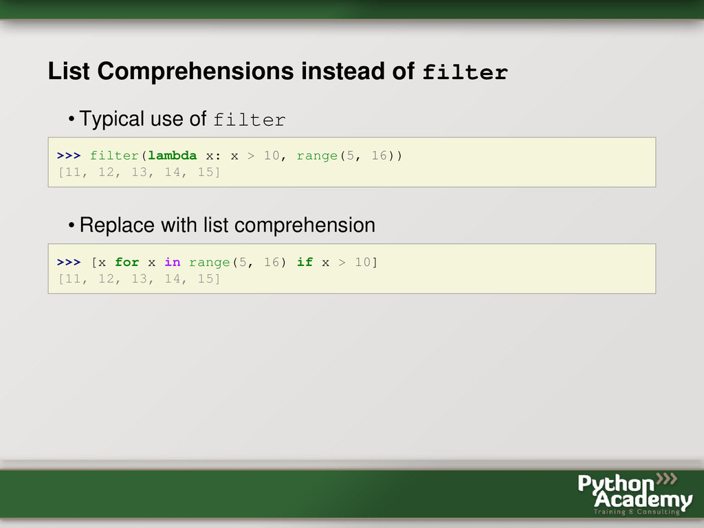 List Comprehensions instead of filter • Typical...