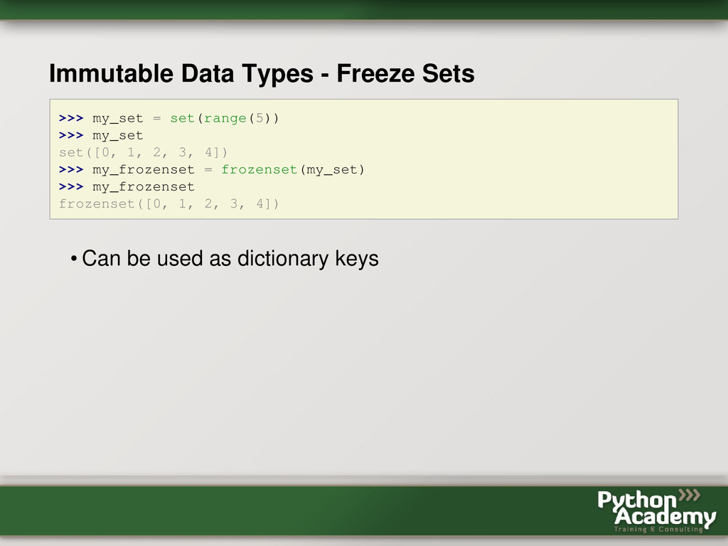 Immutable Data Types - Freeze Sets >>> my_set =...