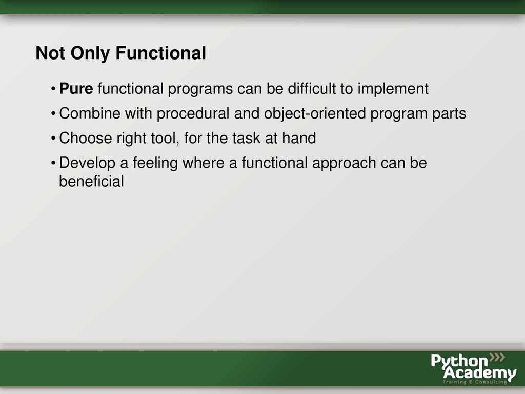 Not Only Functional • Pure functional programs ...