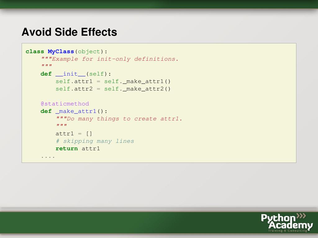 """Avoid Side Effects class MyClass(object): """"""""""""Ex..."""