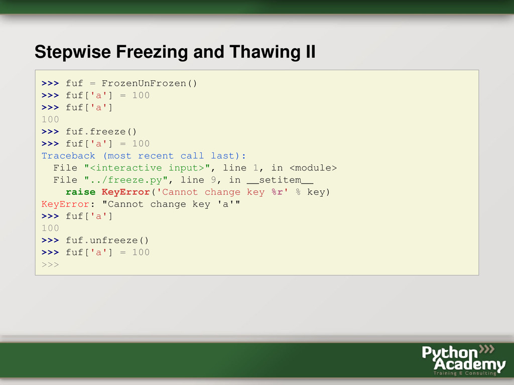 Stepwise Freezing and Thawing II >>> fuf = Froz...