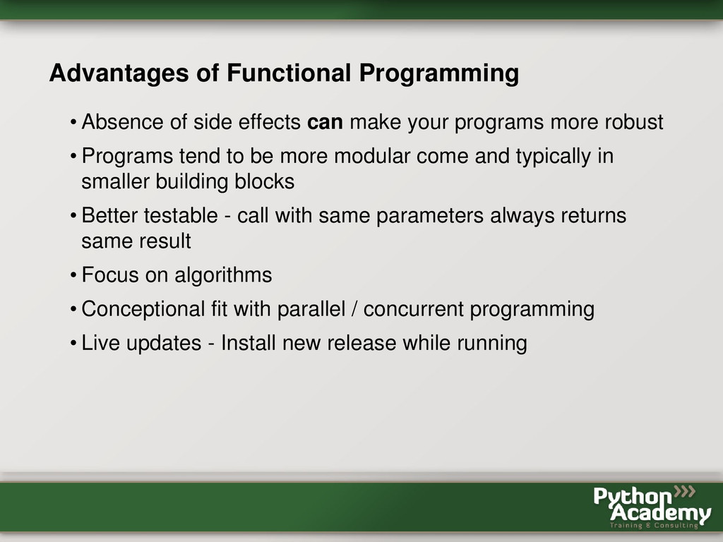 Advantages of Functional Programming • Absence ...
