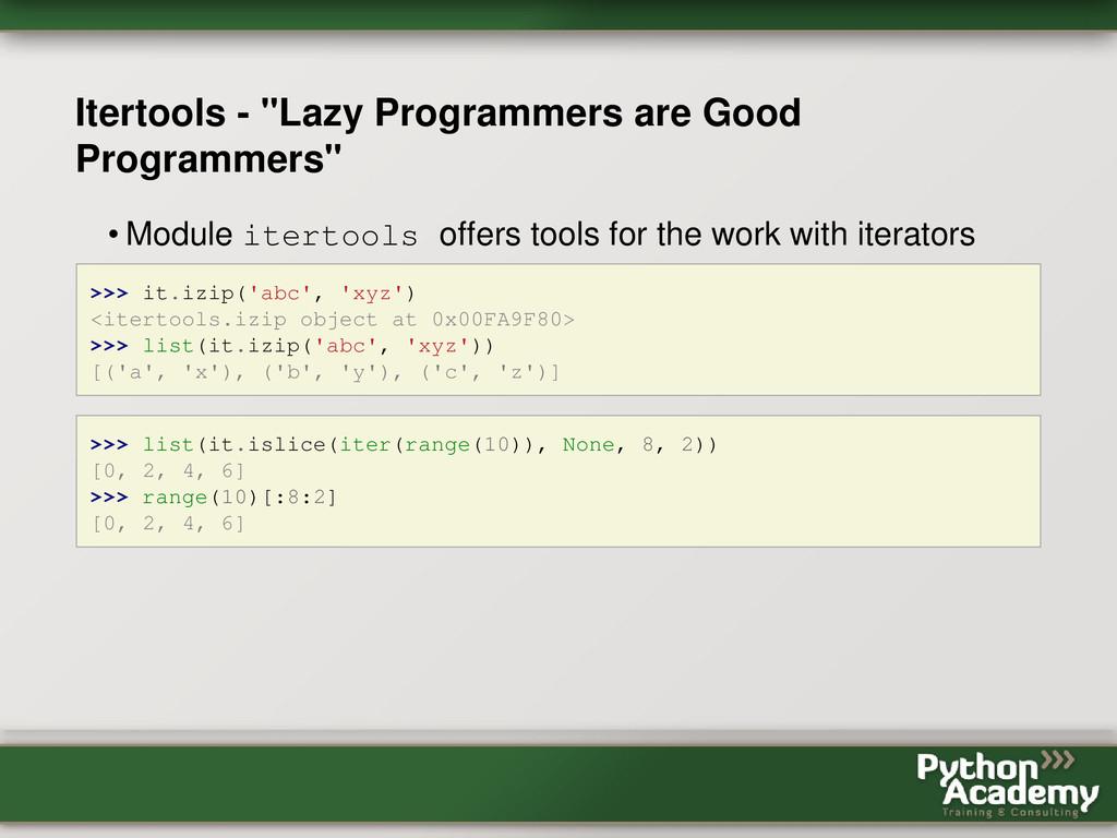 "Itertools - ""Lazy Programmers are Good Programm..."