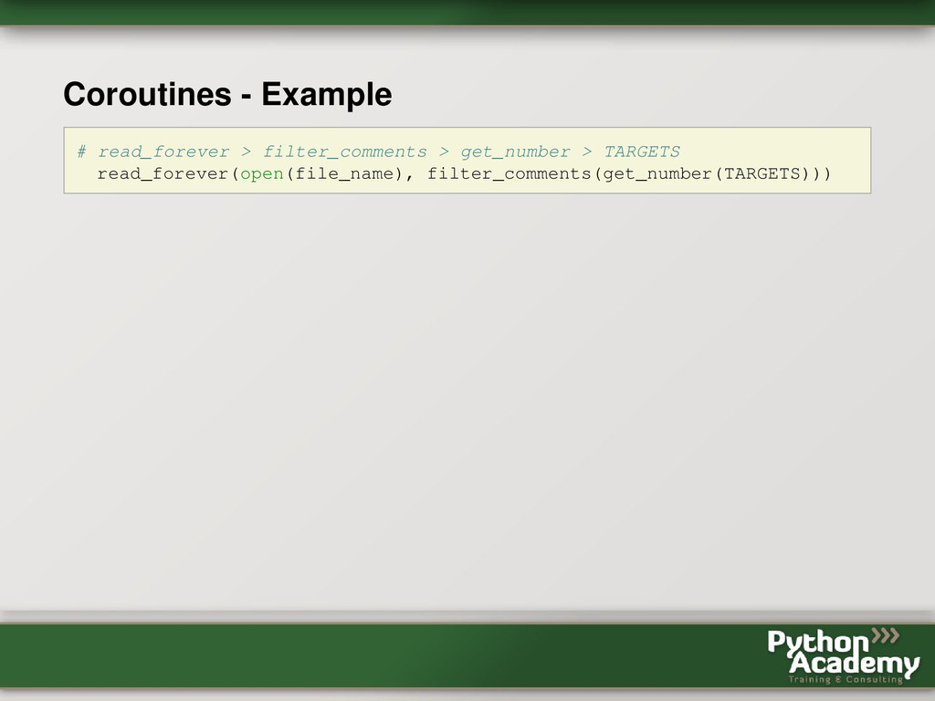 Coroutines - Example # read_forever > filter_co...