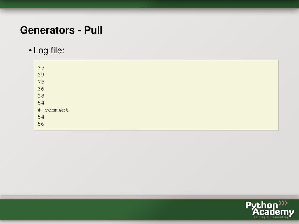 Generators - Pull • Log file: 35 29 75 36 28 54...