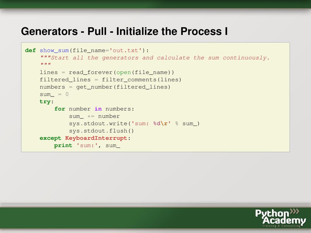 Generators - Pull - Initialize the Process I de...