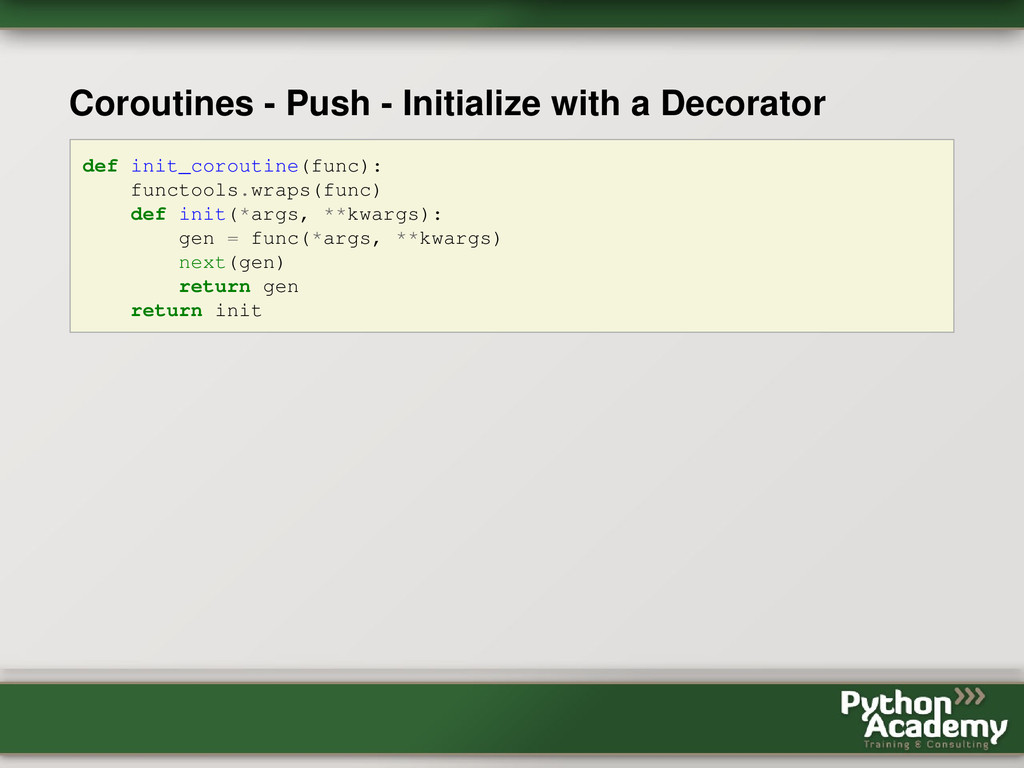 Coroutines - Push - Initialize with a Decorator...