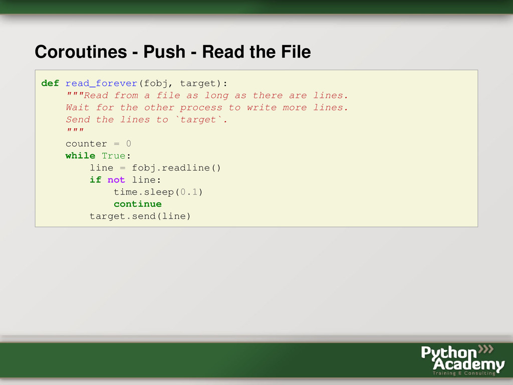 Coroutines - Push - Read the File def read_fore...