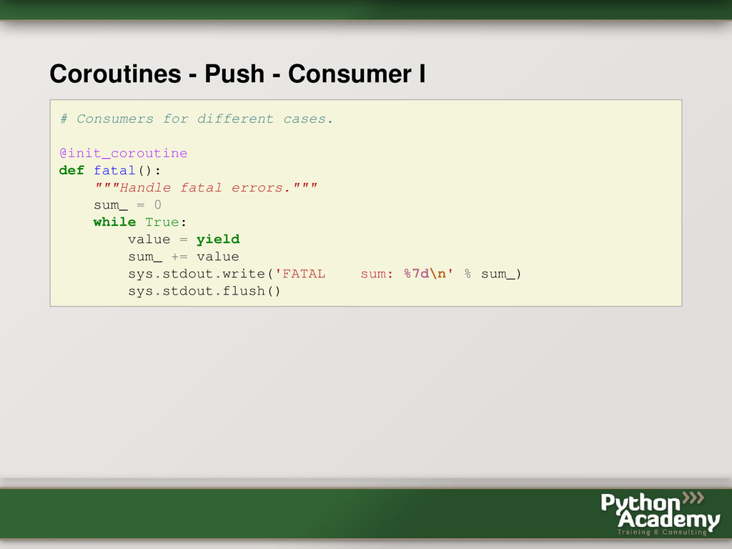 Coroutines - Push - Consumer I # Consumers for ...