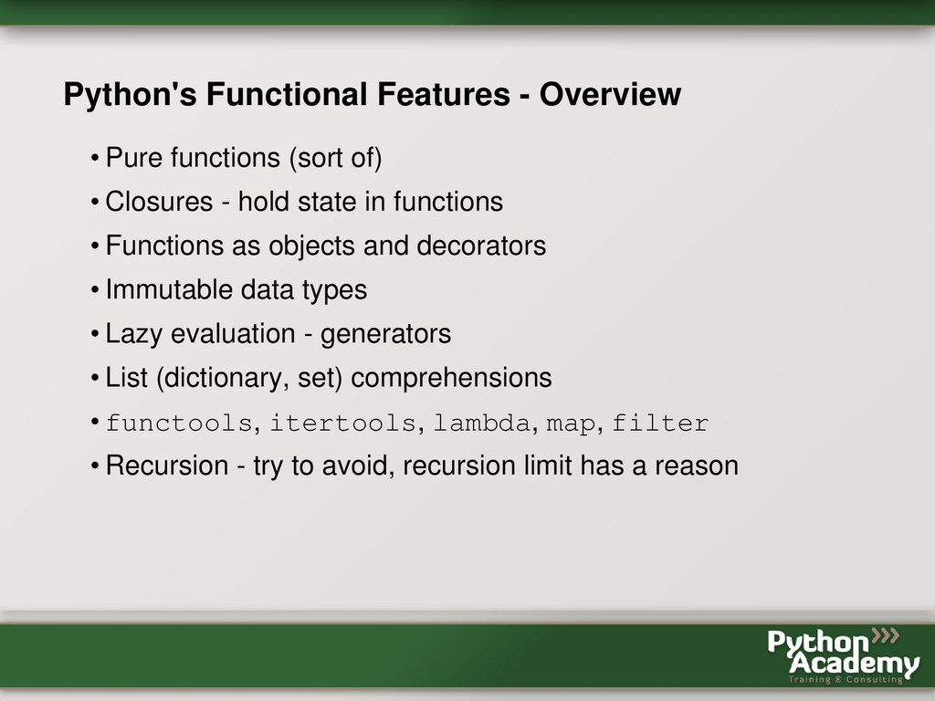 Python's Functional Features - Overview • Pure ...