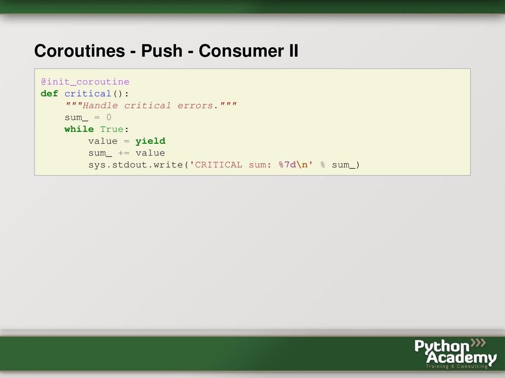 Coroutines - Push - Consumer II @init_coroutine...