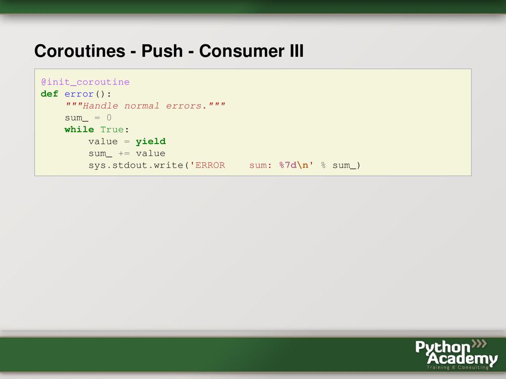 Coroutines - Push - Consumer III @init_coroutin...