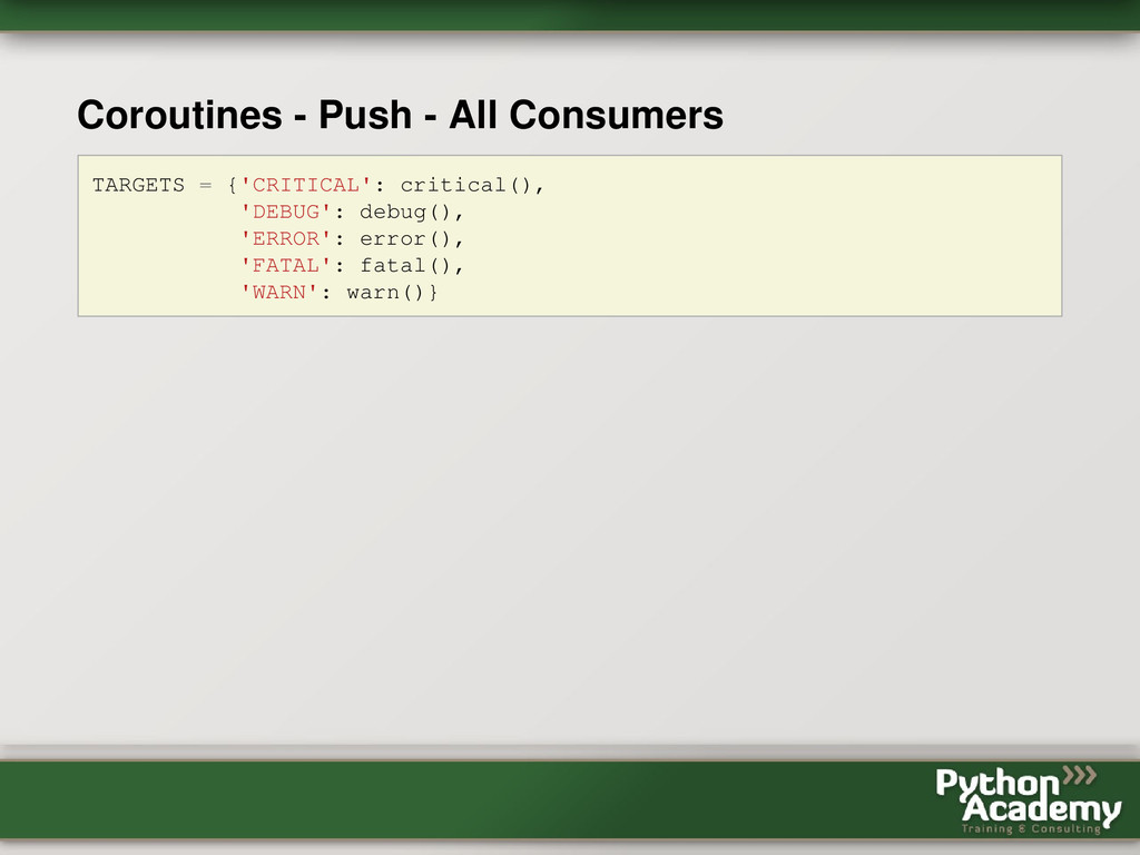 Coroutines - Push - All Consumers TARGETS = {'C...