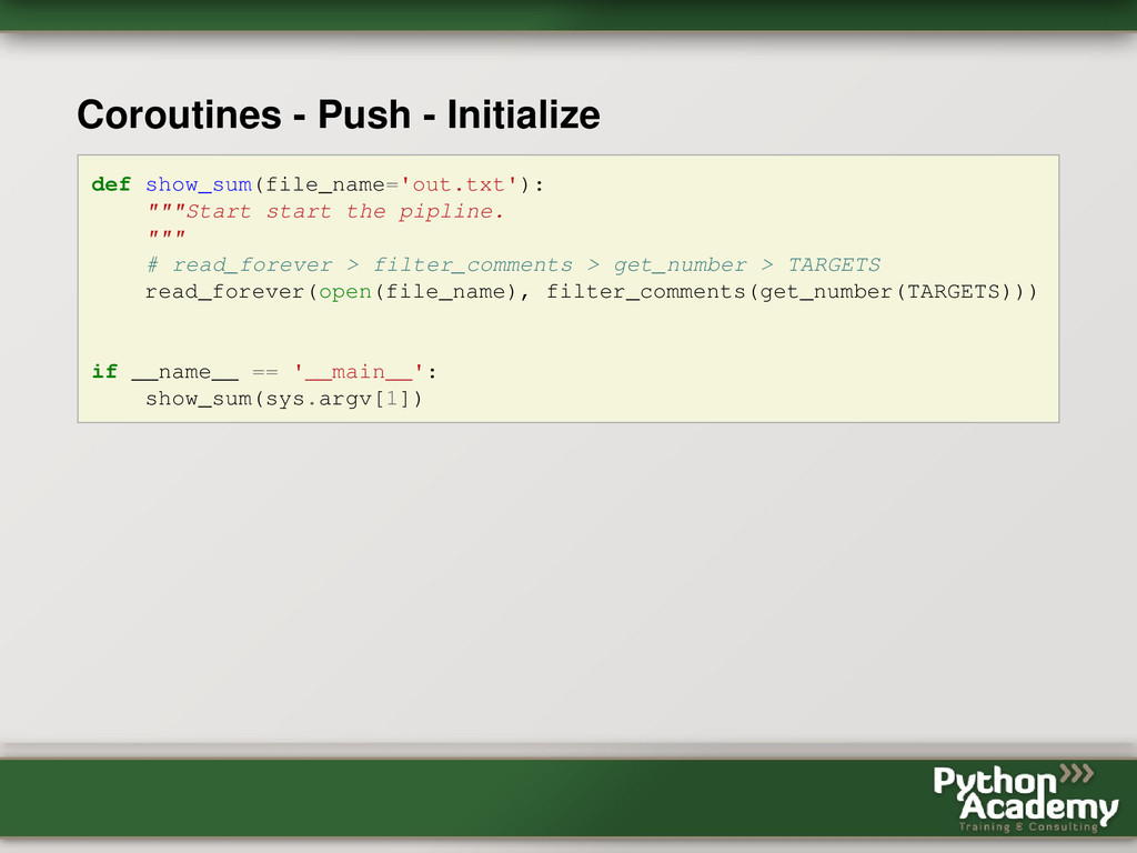 Coroutines - Push - Initialize def show_sum(fil...
