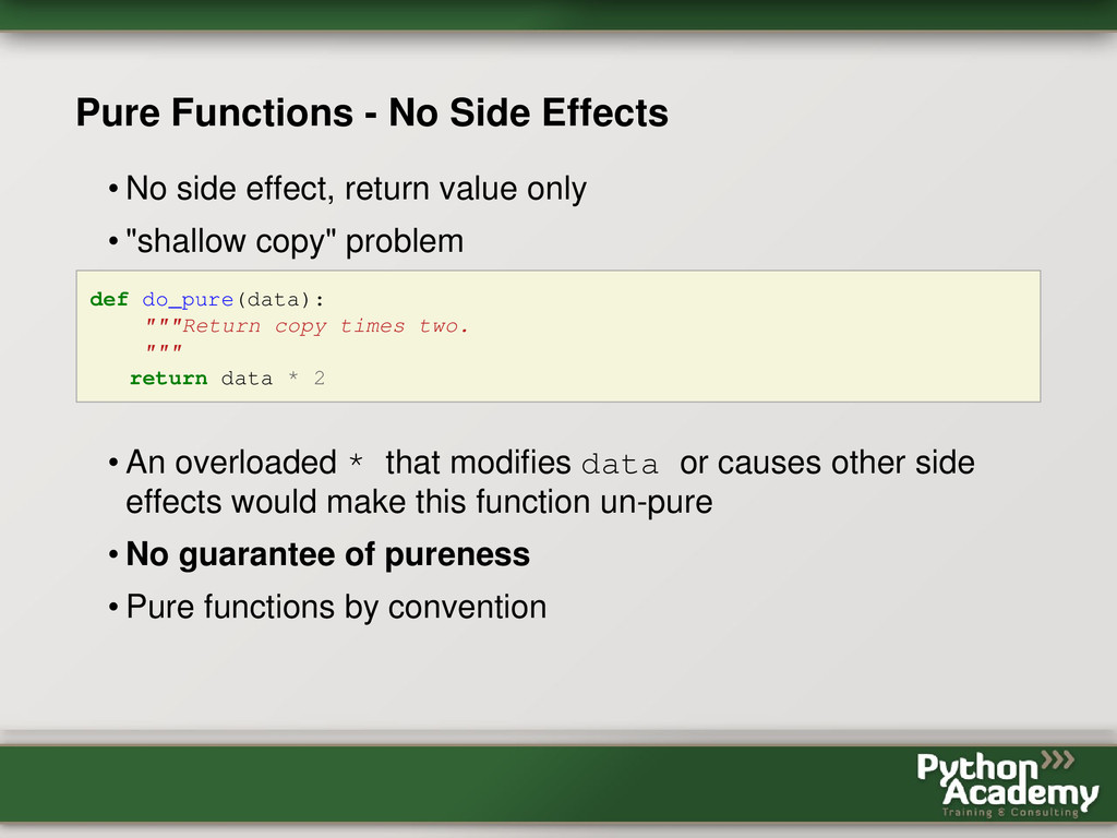 Pure Functions - No Side Effects • No side effe...