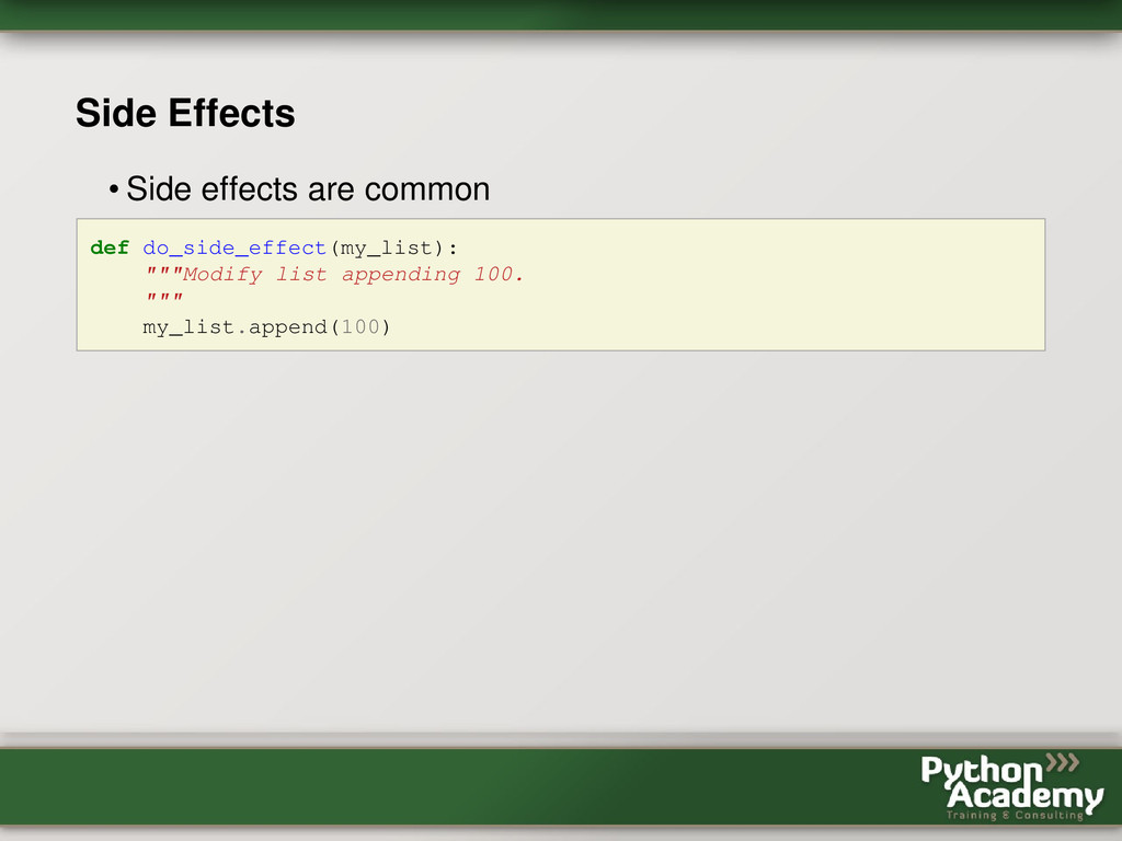 Side Effects • Side effects are common def do_s...