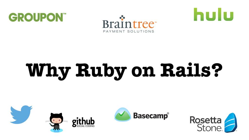 Why Ruby on Rails?