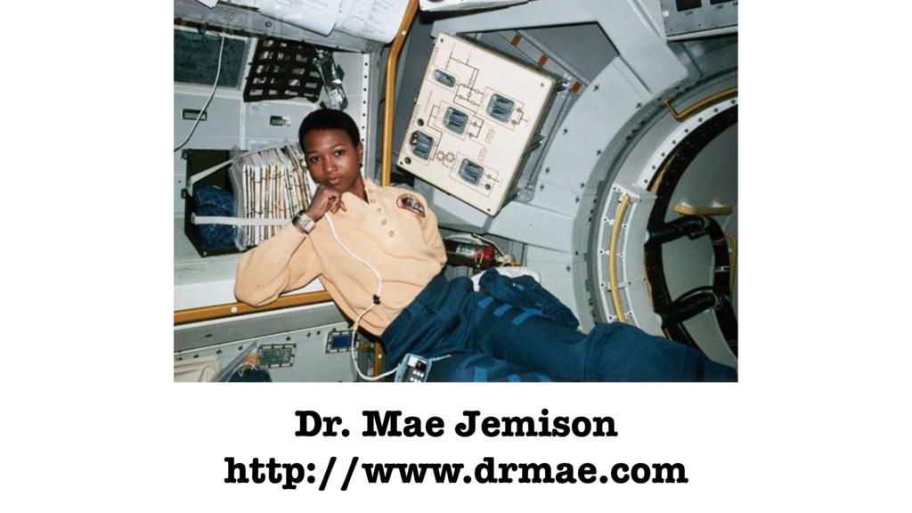 Dr. Mae Jemison http://www.drmae.com