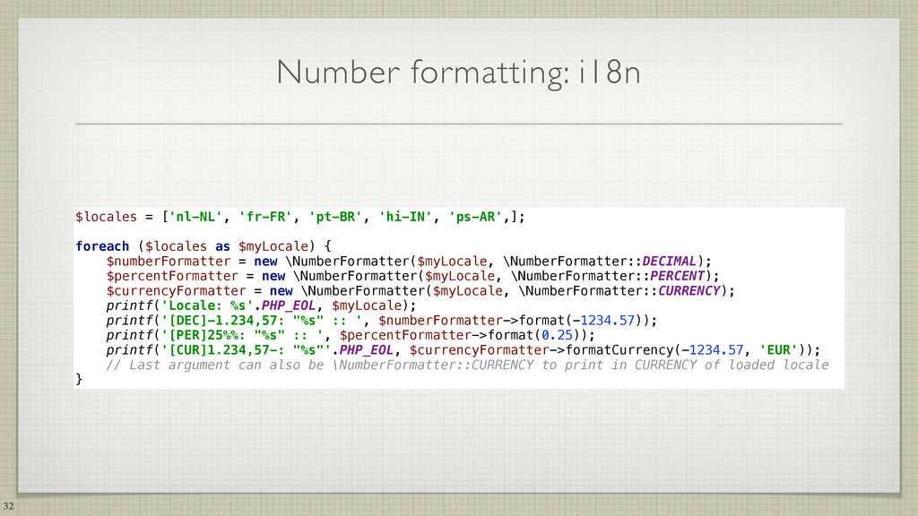 Number formatting: i18n 32 $locales = ['nl-NL',...