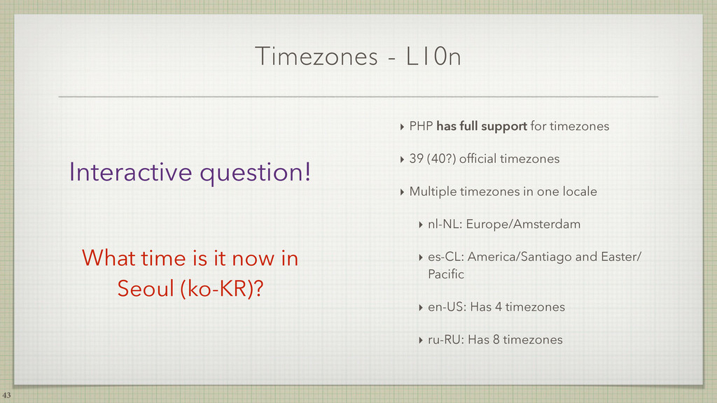 Timezones - L10n ‣ PHP has full support for tim...