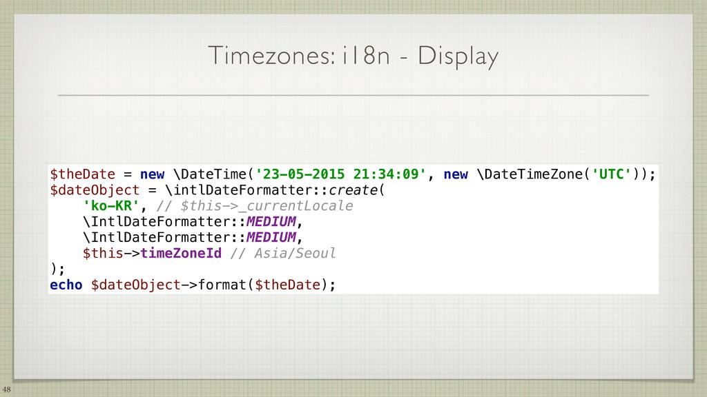 Timezones: i18n - Display 48 $theDate = new \Da...