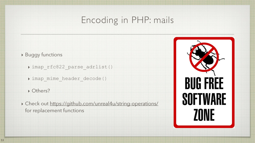 Encoding in PHP: mails ‣ Buggy functions ‣ imap...