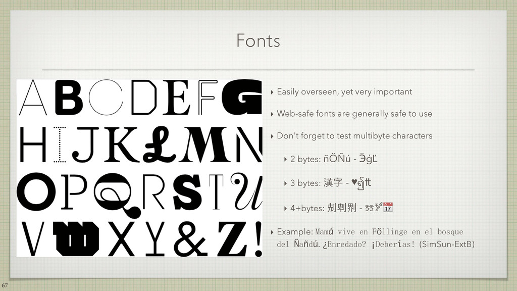 Fonts ‣ Easily overseen, yet very important ‣ W...