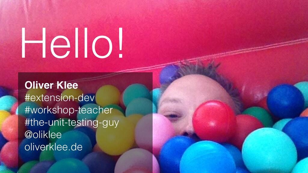 Hello! Oliver Kle e  #extension-dev   #workshop...