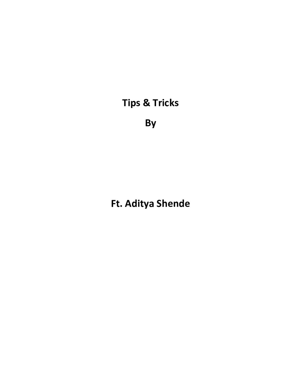 Tips & Tricks By Ft. Aditya Shende