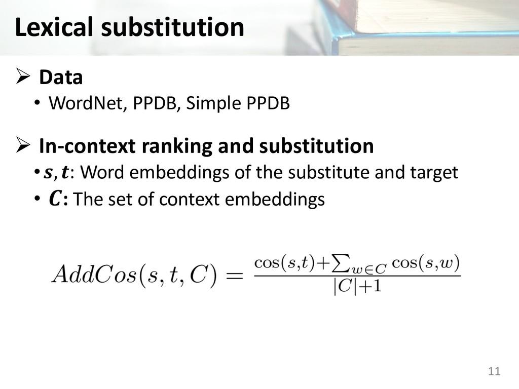 Lexical substitution Ø Data • WordNet, PPDB, Si...