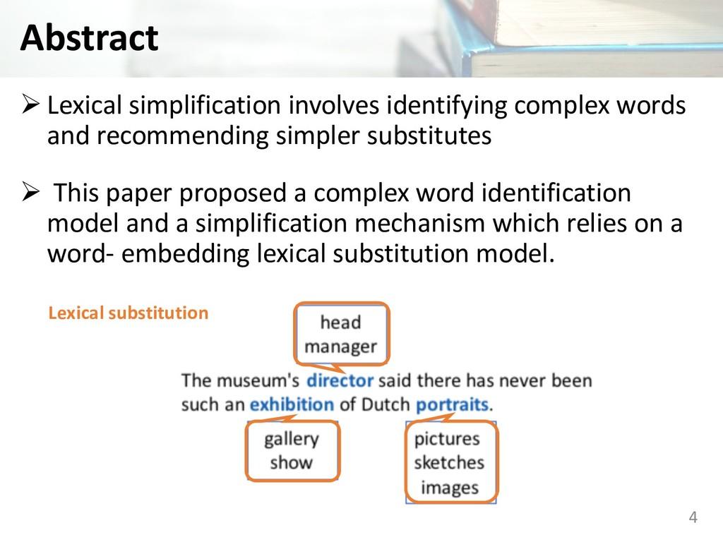 Abstract Ø Lexical simplification involves iden...