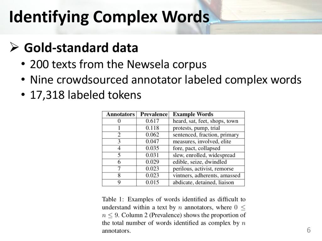 Identifying Complex Words Ø Gold-standard data ...