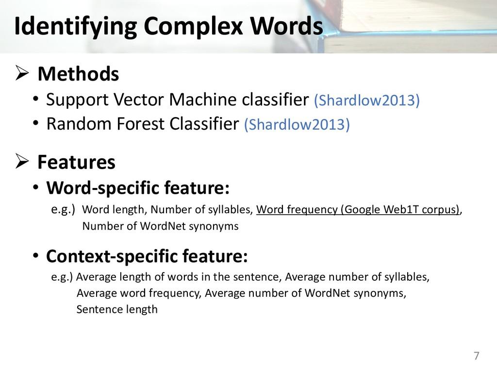 Identifying Complex Words Ø Methods • Support V...