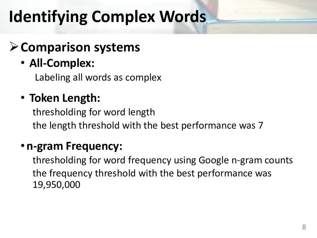 Identifying Complex Words ØComparison systems •...