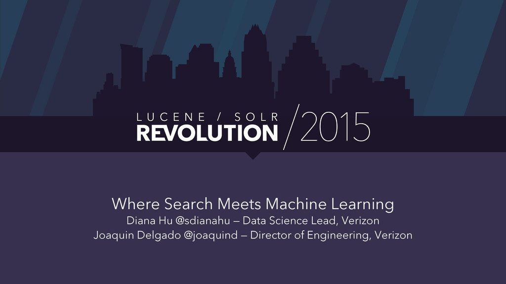 Where Search Meets Machine Learning Diana Hu @s...