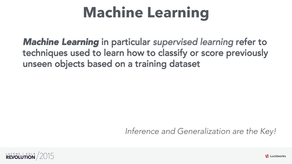 Machine Learning Machine Learning in particular...