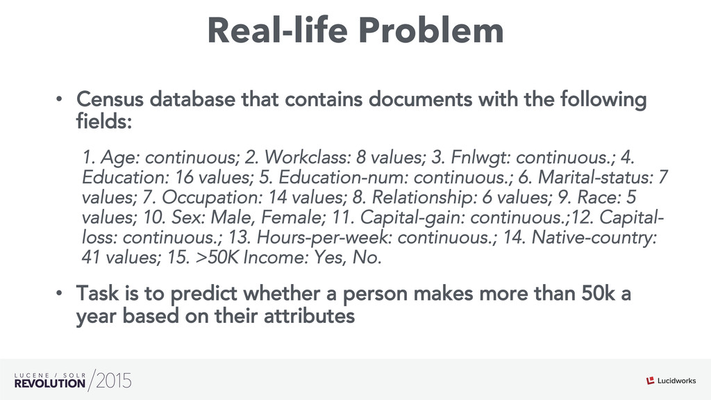 Real-life Problem • Census database that conta...