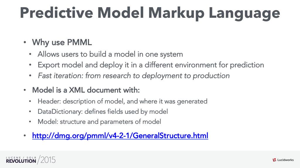 Predictive Model Markup Language • Why use PMM...