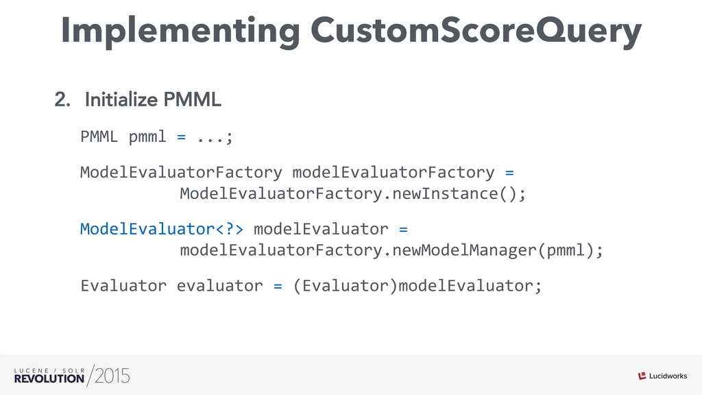 Implementing CustomScoreQuery 2. Initialize PM...