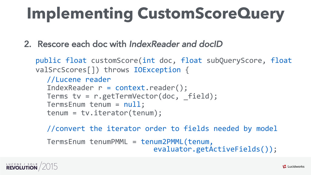 Implementing CustomScoreQuery 2. Rescore each ...