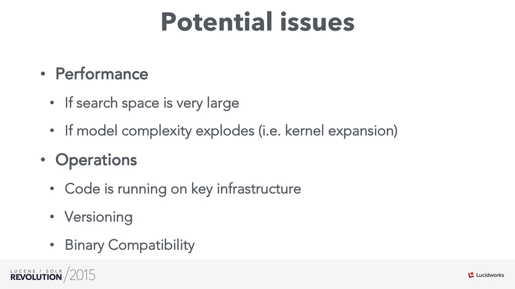 Potential issues • Performance • If search sp...