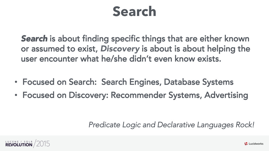 Search Search is about finding specific things ...