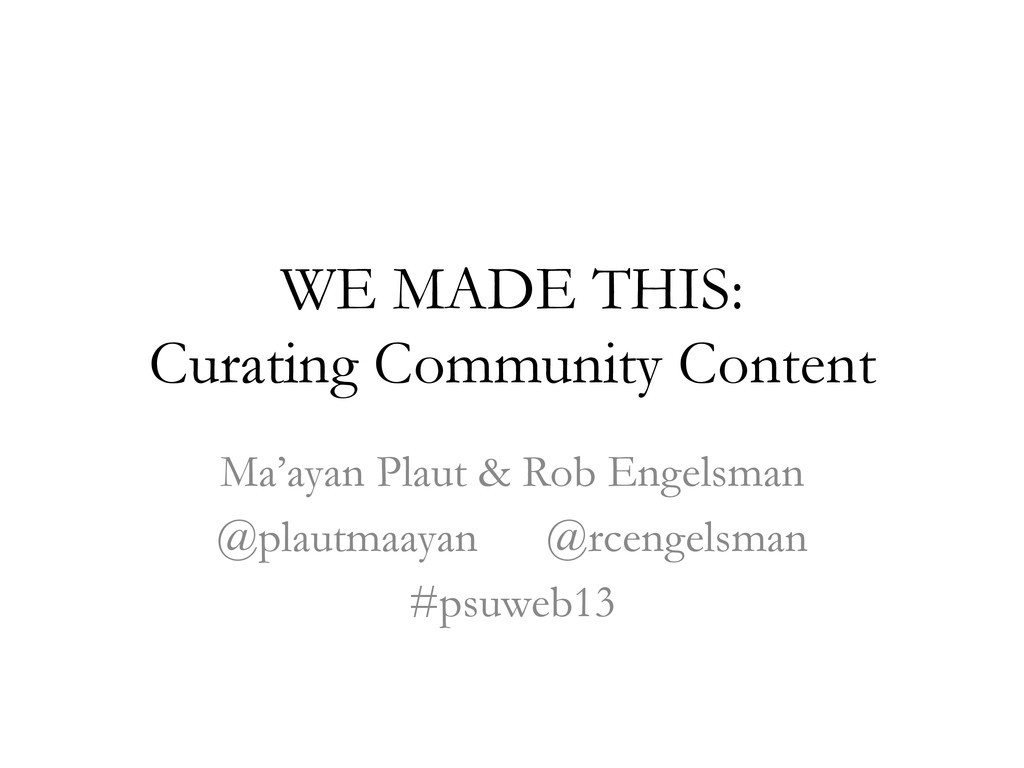 WE MADE THIS: Curating Community Content Ma'aya...