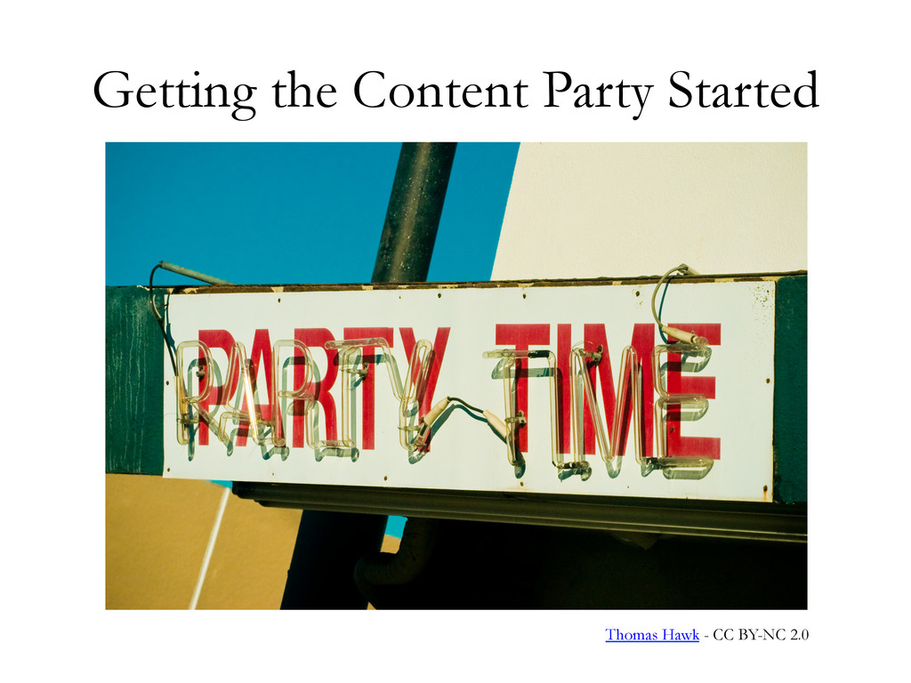 Getting the Content Party Started Thomas Hawk -...
