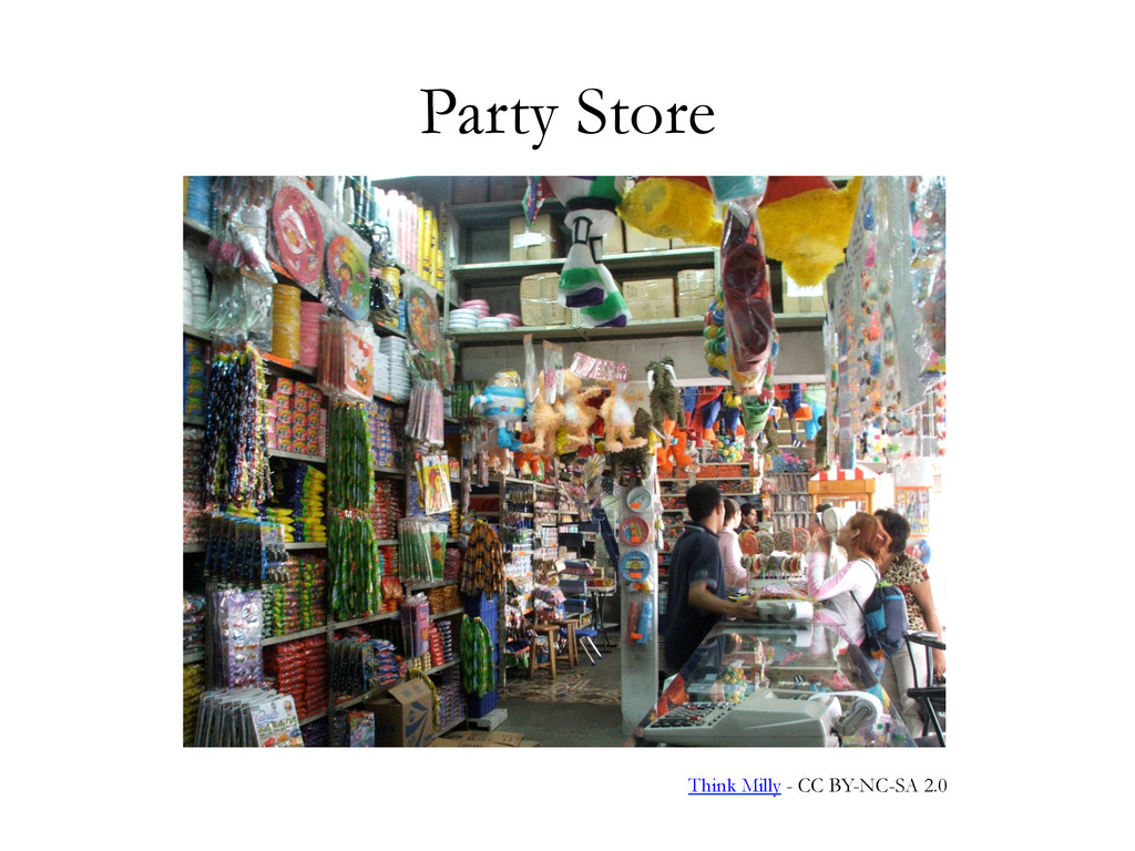 Party Store Think Milly - CC BY-NC-SA 2.0