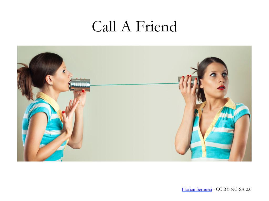 Call A Friend Florian Seroussi - CC BY-NC-SA 2.0